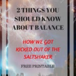 2 Things to Know About Balance: How we God kicked out of the saltshaker