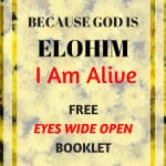 Yellow flowers with text overlay Because God is Elohim, I am Alive