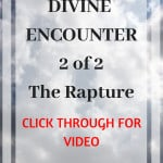 """Divine Encounter 2 0f 2 - The Rapture: """"You Are My Feet"""""""
