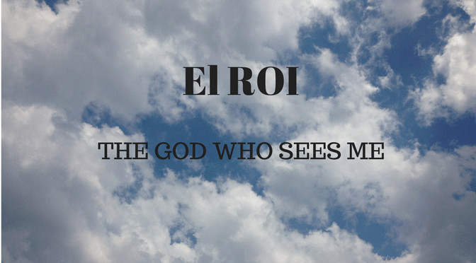 M1C El Roi God Who Sees You and Knows Your Name