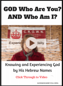 God Who Are You And Who Am I? Knowing and Experiencing God by His Hebrew Names Free Ecourse