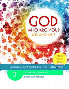GOD Who Are You? AND Who Am I? Knowing and Experiencing God by His Hebrew Names: eBook 3 Part 3