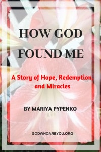 How God Found Me by Mariya Pypenko
