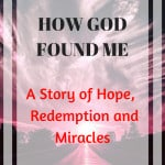 Lightening landscape with text overlay of How God Found Me, a story of hope, redemption and miracles