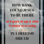 How Hank Found Jehovah Shammah to be There in a hellish dream