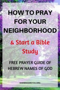 How to Pray for Your Neighborhood and Start a bible Study