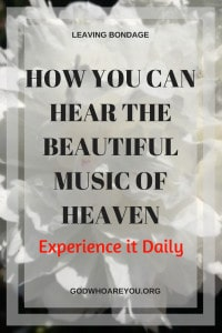 White flower with text overlay:How You can hear the beautiful music of heaven experience it daily