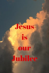 Jesus is our Jubilee of Recovery