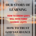 Our Story of Learning how to trust God's guidance