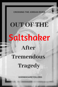 We have to move ourselves out of the saltshaker. Patty LaRoche learned she had to die to self before anything like that would happen.