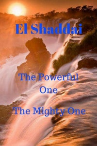 El Shaddai powerful and mighty one