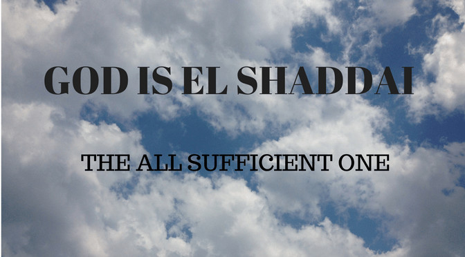 M6A God is El Shaddai [The All-Sufficient One]