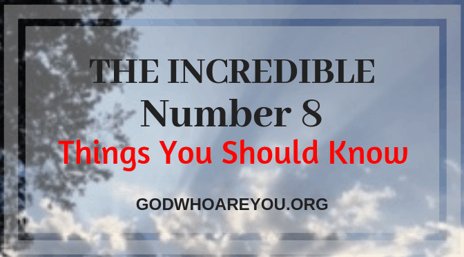 The Number 8 – Twelve Things You Should Know