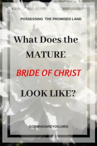 What Does the Mature Bride of Christ Look Like?