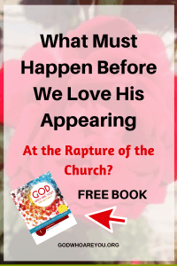 What Must Happen Before We Love His Appearing at the Rapture of the Church - FREE BOOK