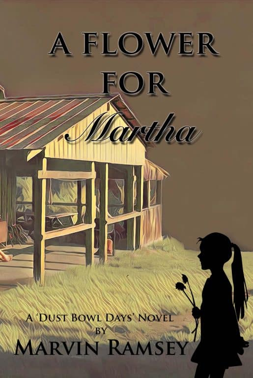 A Flower for Martha A Dust Bowl Days Novel by Marvin Ramsey